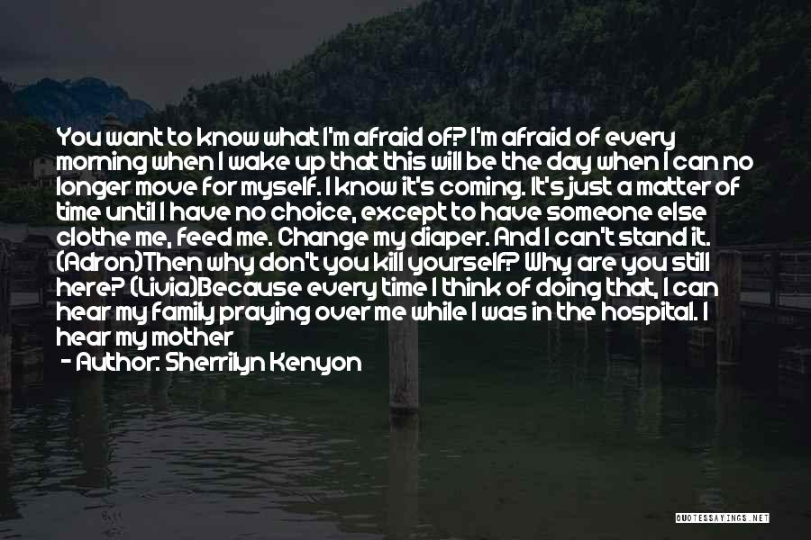 I Never Know What I Want Quotes By Sherrilyn Kenyon