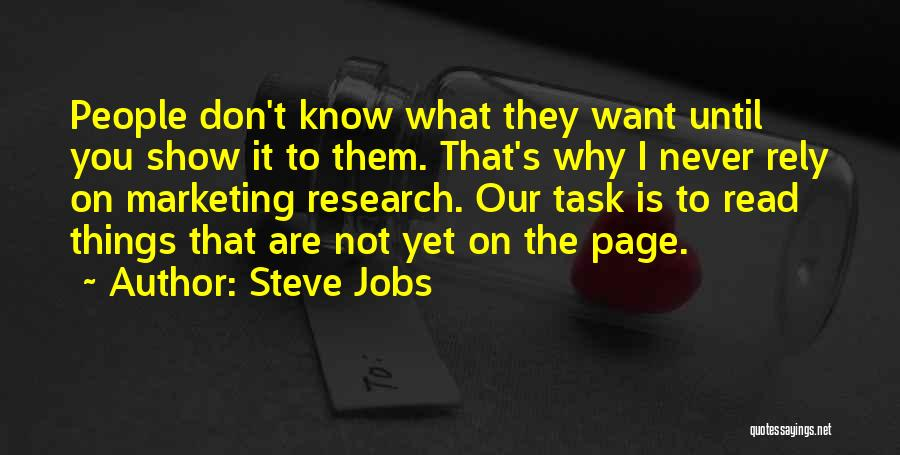 I Never Know What I Want Quotes By Steve Jobs