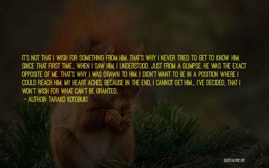 I Never Know What I Want Quotes By Tarako Kotobuki