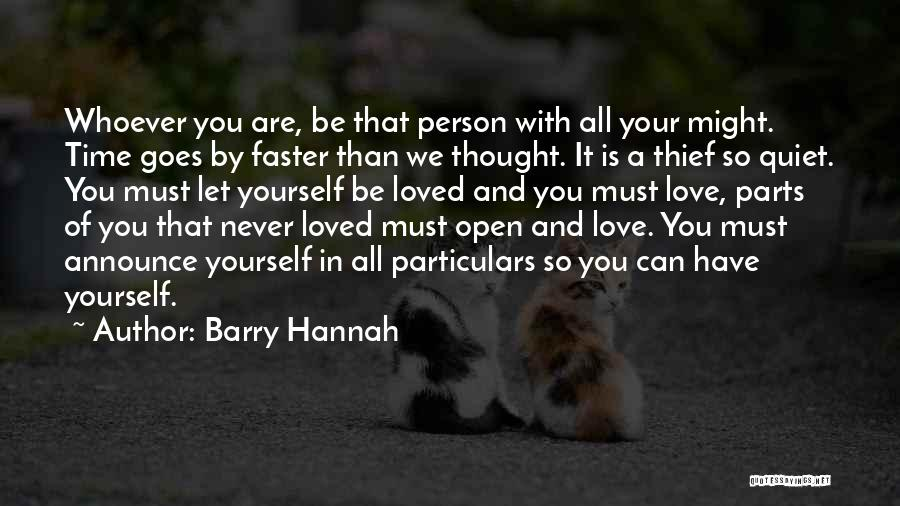 I Never Thought I'd Love You So Much Quotes By Barry Hannah