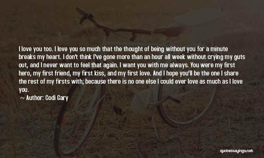 I Never Thought I'd Love You So Much Quotes By Codi Gary