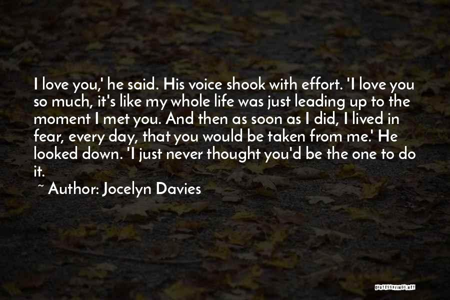 I Never Thought I'd Love You So Much Quotes By Jocelyn Davies