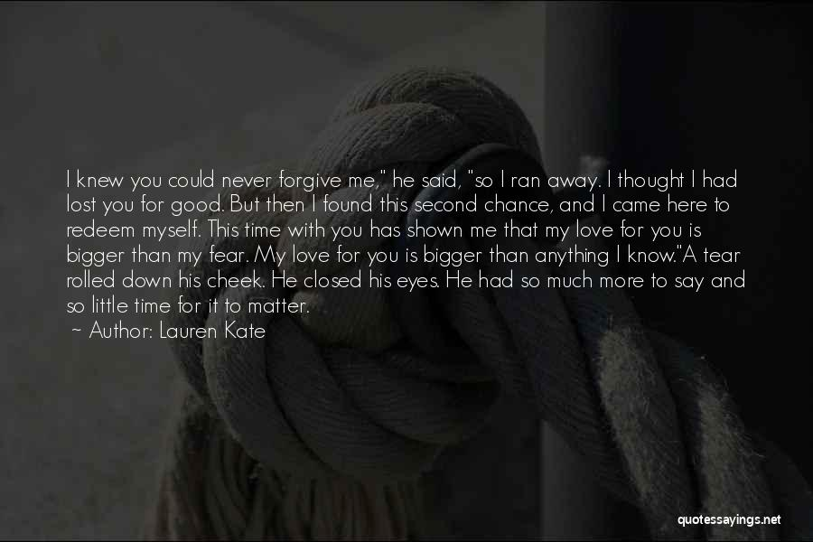I Never Thought I'd Love You So Much Quotes By Lauren Kate