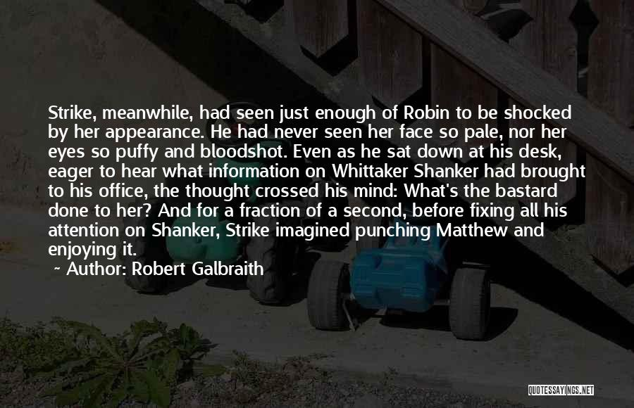 I Never Thought I'd Love You So Much Quotes By Robert Galbraith