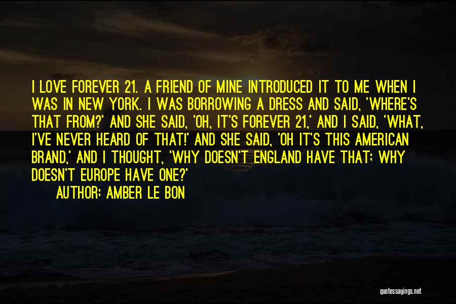I Never Thought Love Quotes By Amber Le Bon