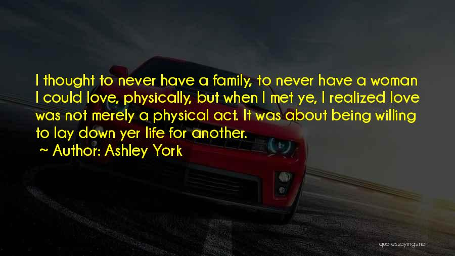 I Never Thought Love Quotes By Ashley York