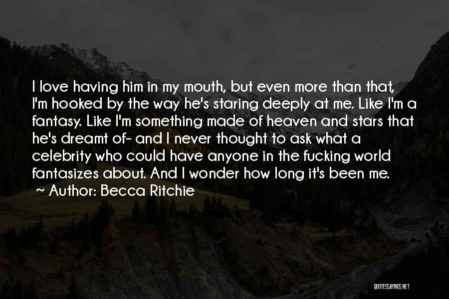 I Never Thought Love Quotes By Becca Ritchie