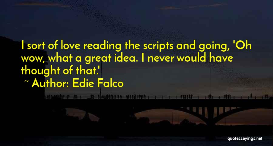 I Never Thought Love Quotes By Edie Falco