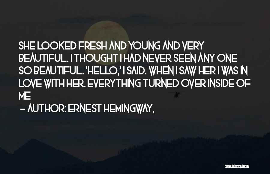 I Never Thought Love Quotes By Ernest Hemingway,