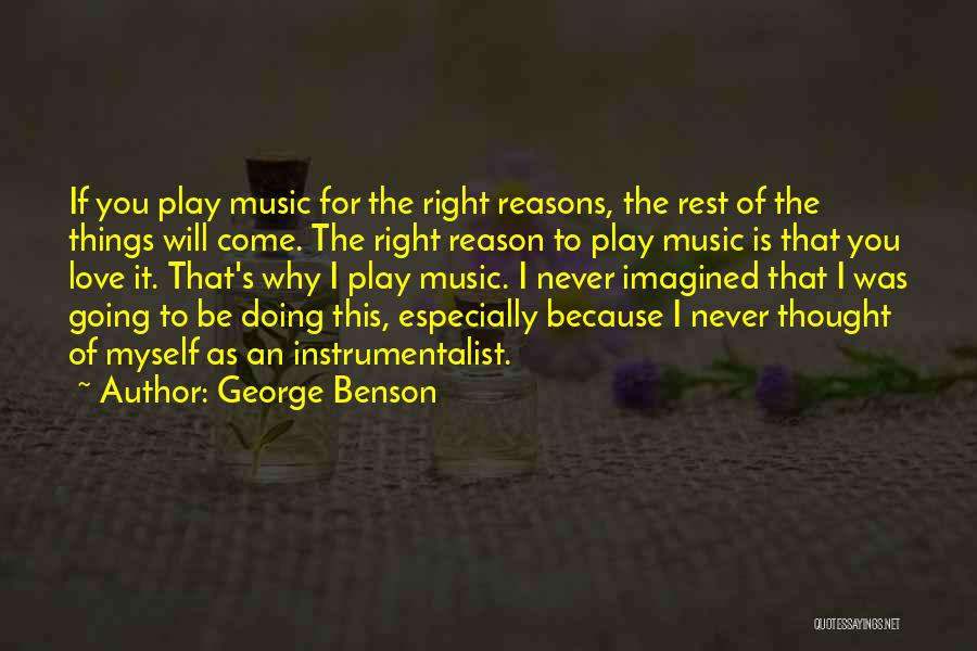I Never Thought Love Quotes By George Benson