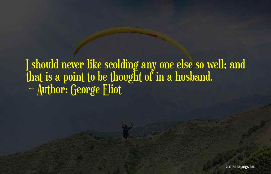 I Never Thought Love Quotes By George Eliot