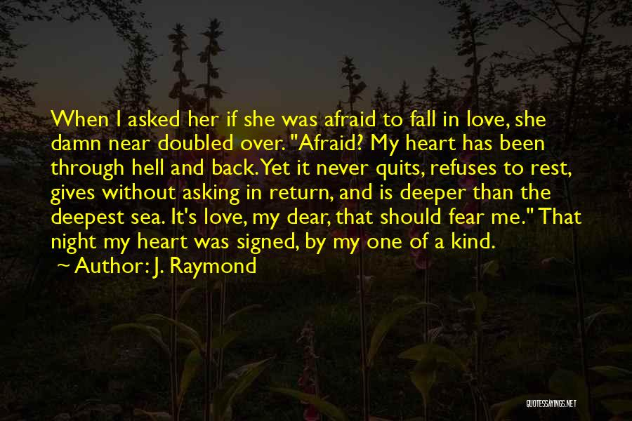 I Never Thought Love Quotes By J. Raymond