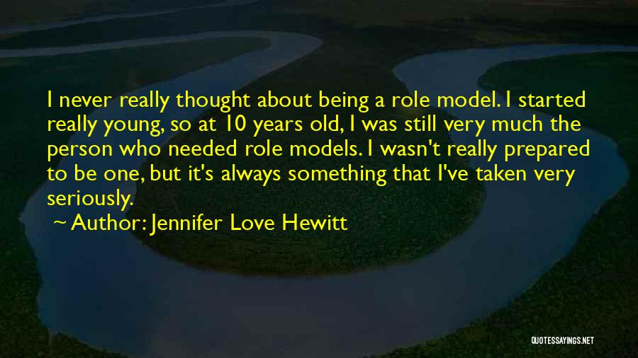 I Never Thought Love Quotes By Jennifer Love Hewitt