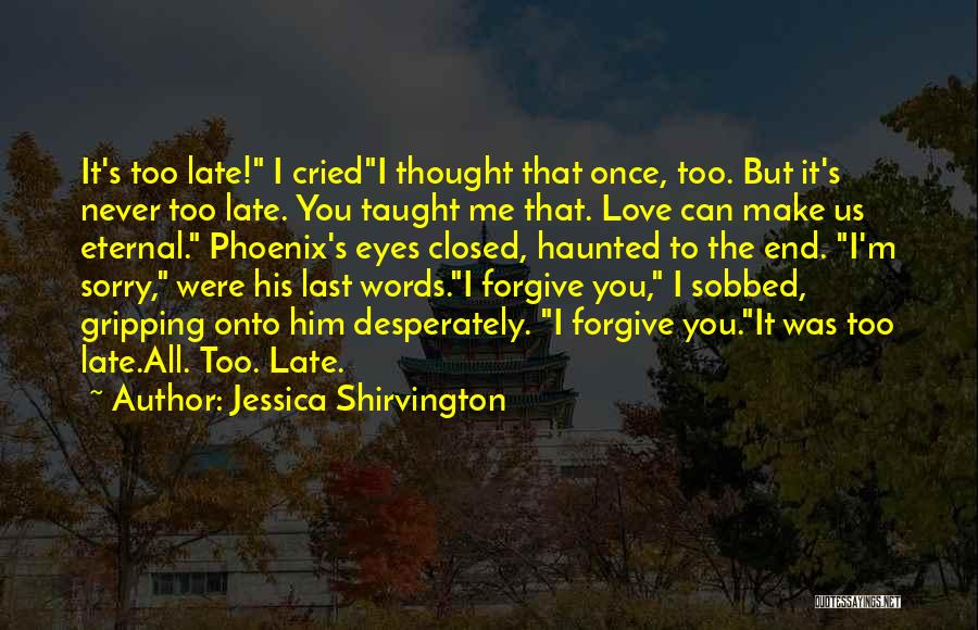 I Never Thought Love Quotes By Jessica Shirvington