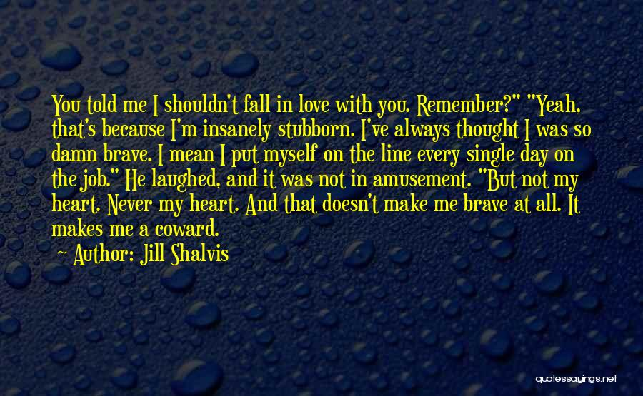 I Never Thought Love Quotes By Jill Shalvis