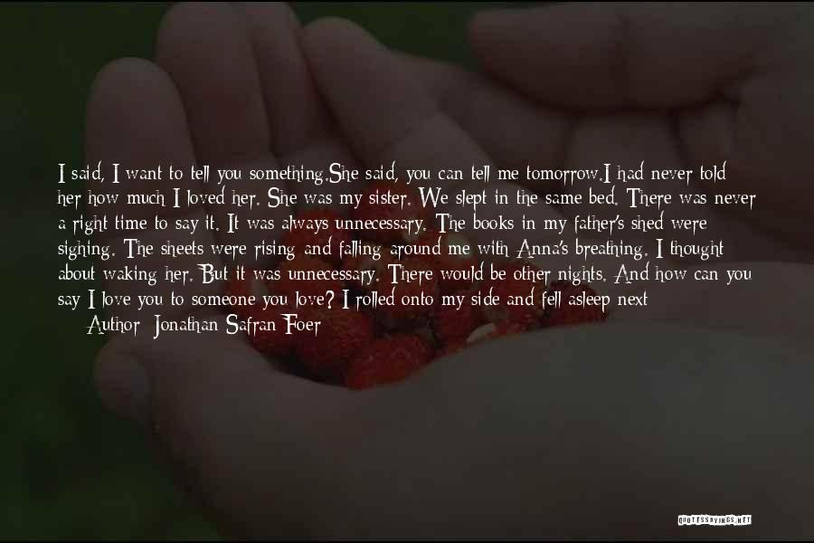 I Never Thought Love Quotes By Jonathan Safran Foer