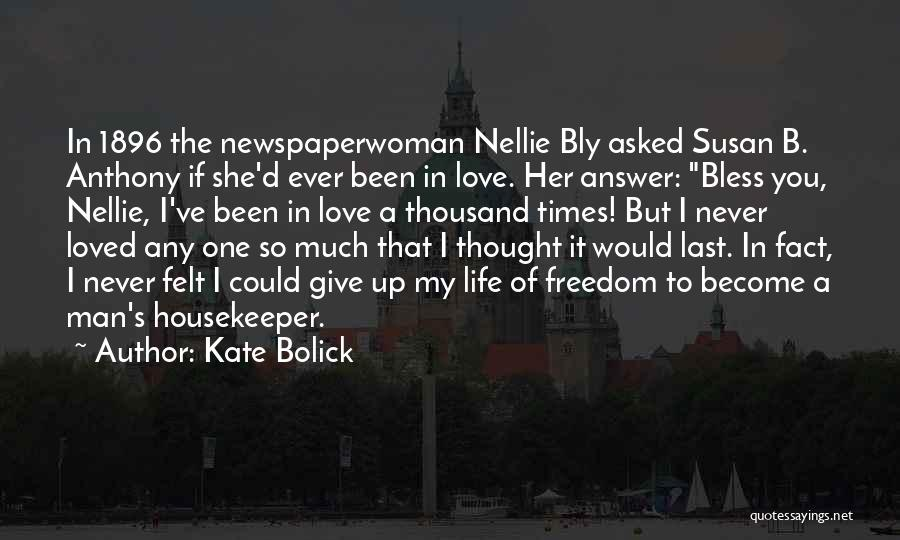 I Never Thought Love Quotes By Kate Bolick