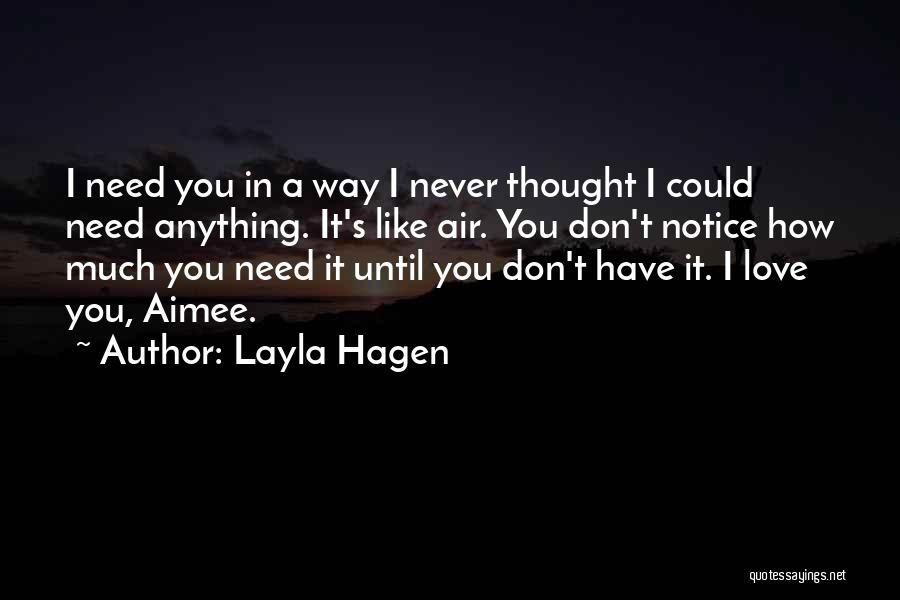 I Never Thought Love Quotes By Layla Hagen