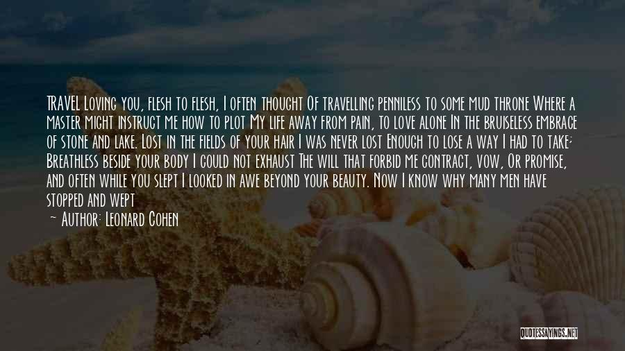I Never Thought Love Quotes By Leonard Cohen