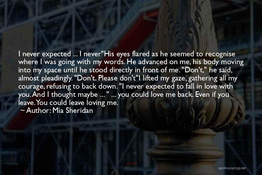 I Never Thought Love Quotes By Mia Sheridan
