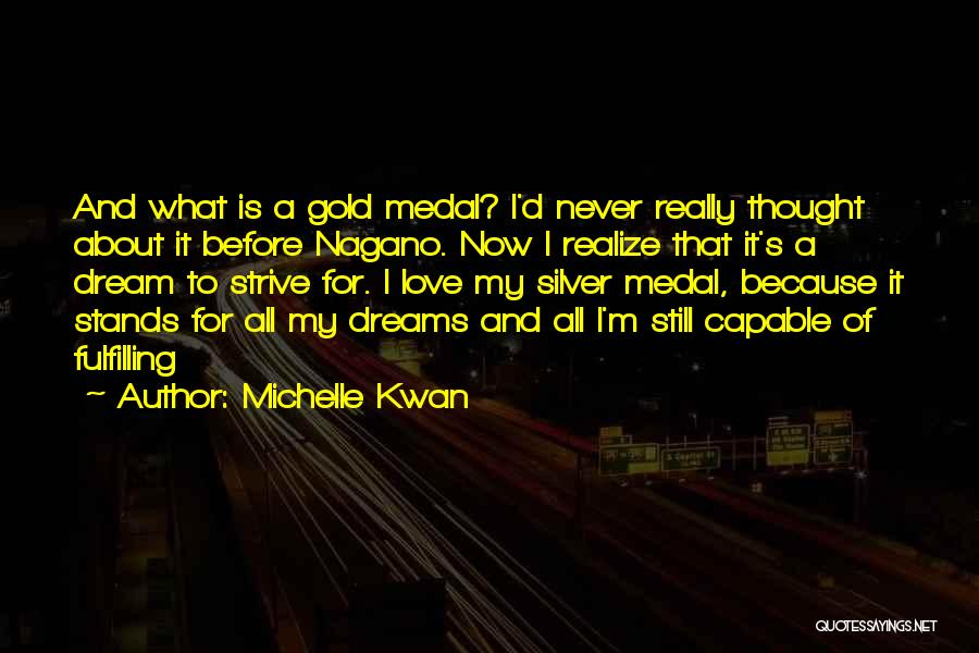 I Never Thought Love Quotes By Michelle Kwan