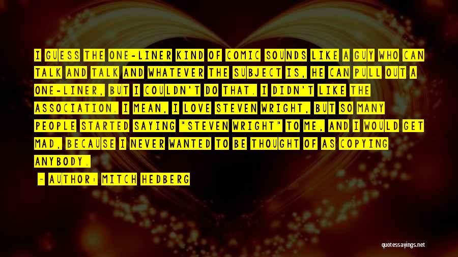 I Never Thought Love Quotes By Mitch Hedberg
