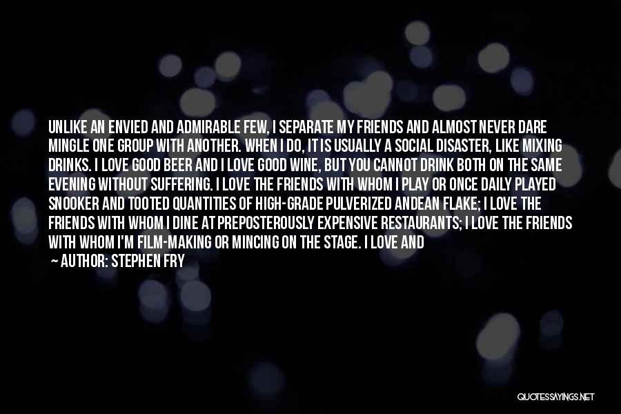 I Never Thought Love Quotes By Stephen Fry