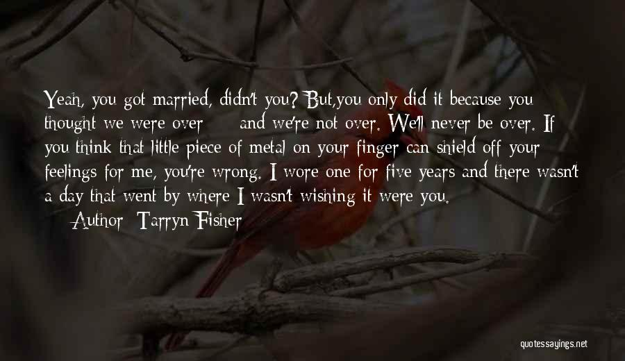 I Never Thought Love Quotes By Tarryn Fisher