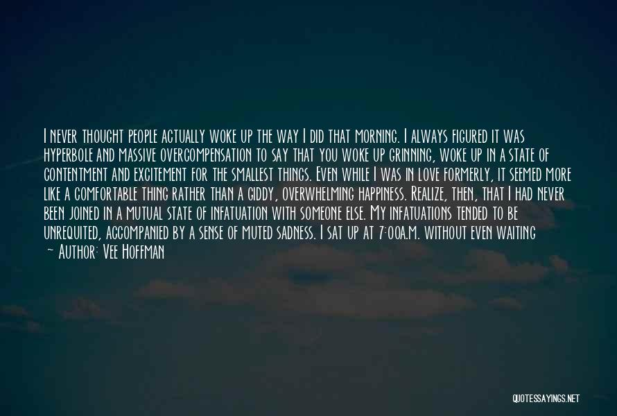 I Never Thought Love Quotes By Vee Hoffman