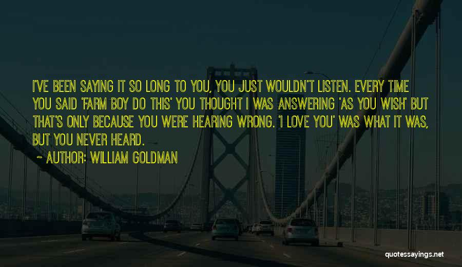 I Never Thought Love Quotes By William Goldman