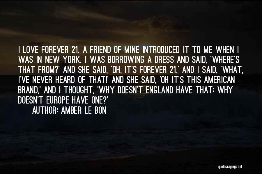 I Never Thought That Quotes By Amber Le Bon