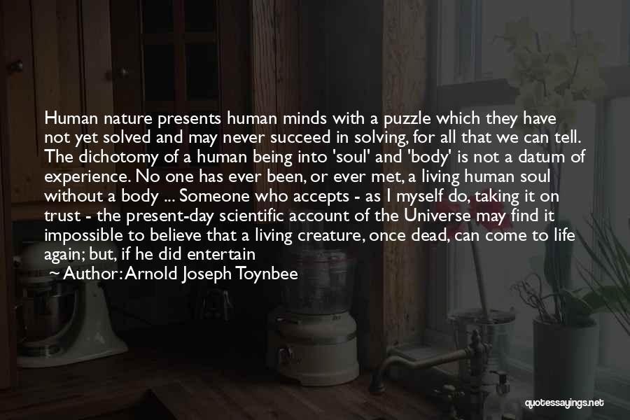 I Never Thought That Quotes By Arnold Joseph Toynbee
