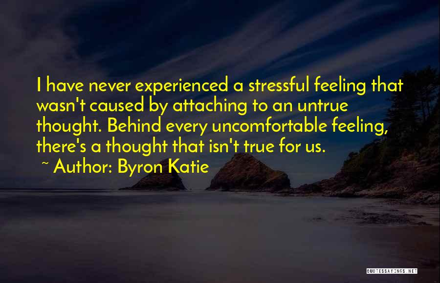 I Never Thought That Quotes By Byron Katie