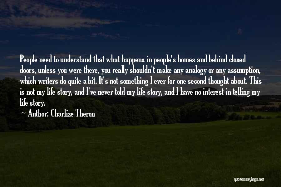 I Never Thought That Quotes By Charlize Theron