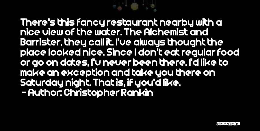 I Never Thought That Quotes By Christopher Rankin