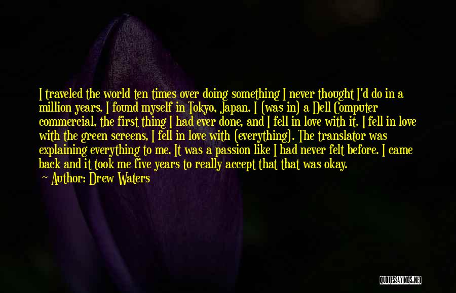 I Never Thought That Quotes By Drew Waters