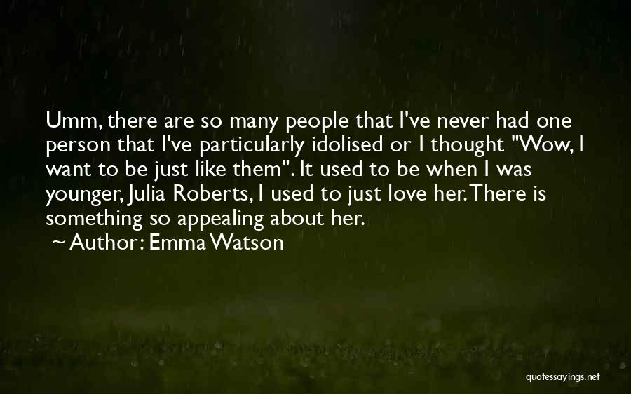 I Never Thought That Quotes By Emma Watson