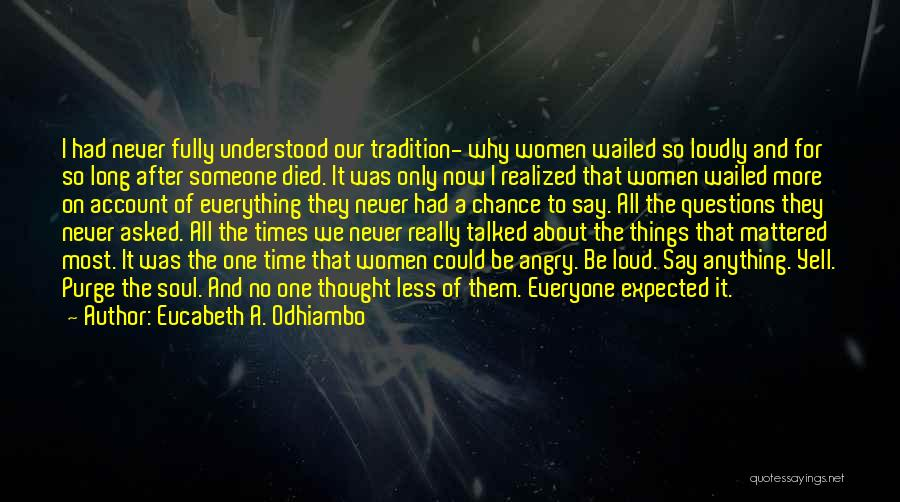 I Never Thought That Quotes By Eucabeth A. Odhiambo
