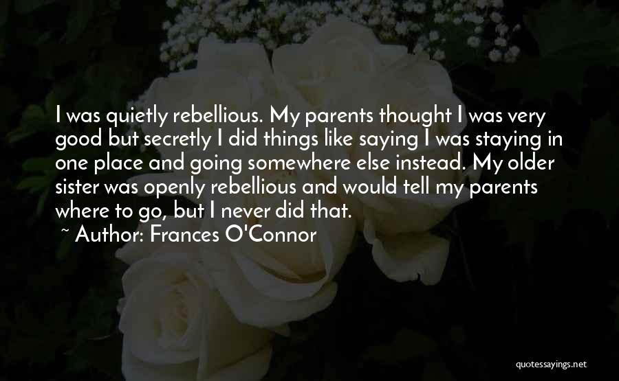 I Never Thought That Quotes By Frances O'Connor