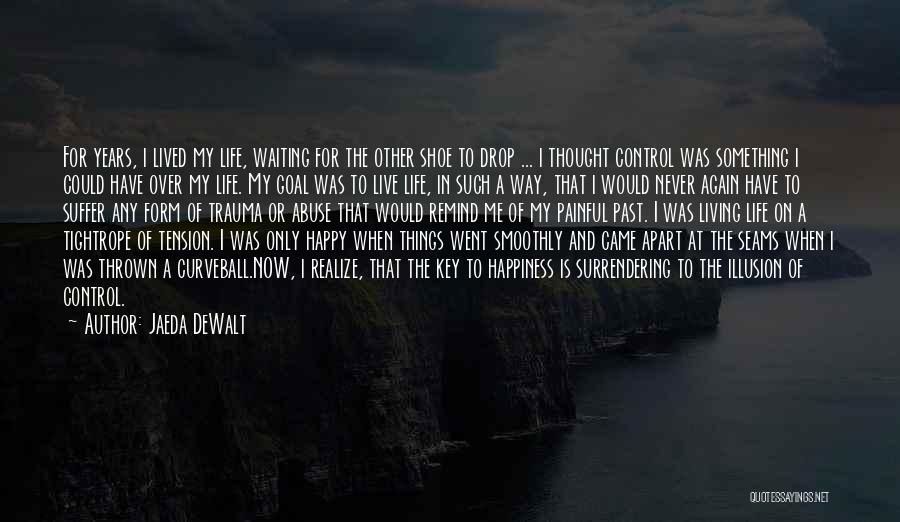 I Never Thought That Quotes By Jaeda DeWalt
