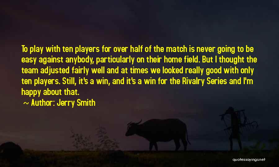 I Never Thought That Quotes By Jerry Smith