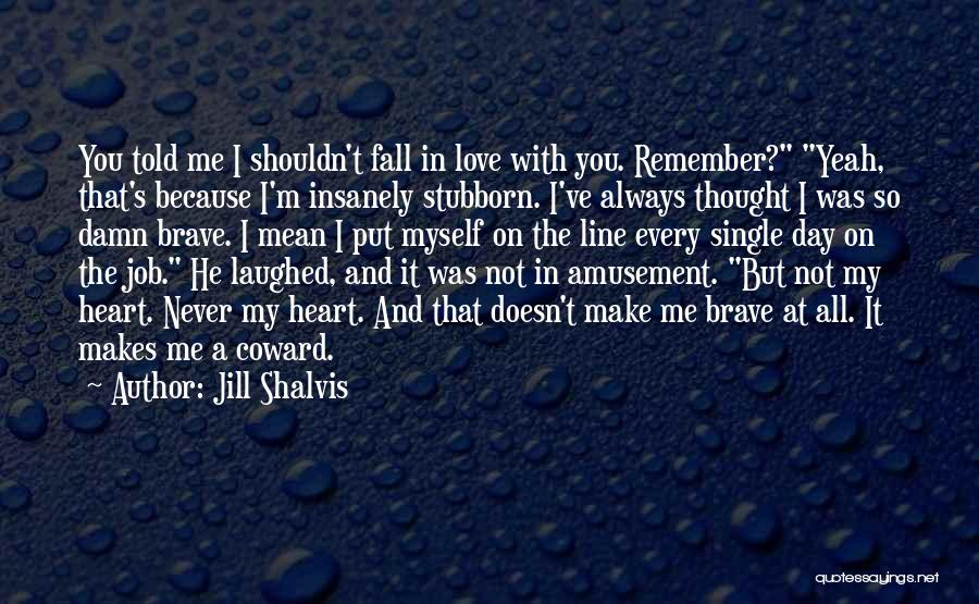 I Never Thought That Quotes By Jill Shalvis