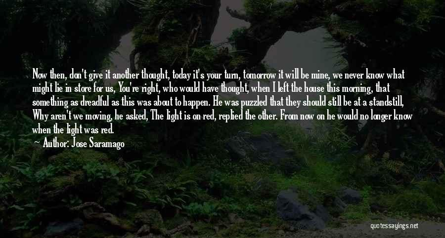 I Never Thought That Quotes By Jose Saramago