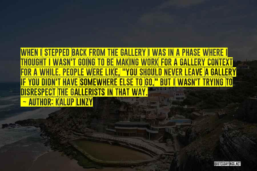 I Never Thought That Quotes By Kalup Linzy
