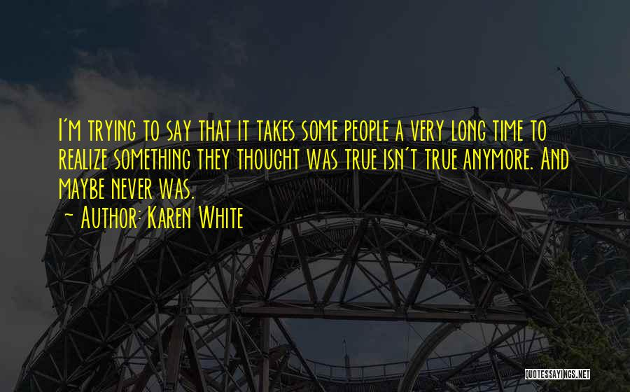 I Never Thought That Quotes By Karen White