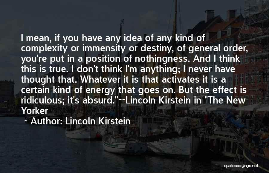 I Never Thought That Quotes By Lincoln Kirstein