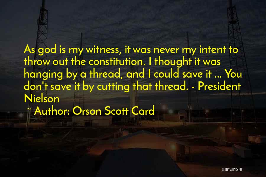 I Never Thought That Quotes By Orson Scott Card
