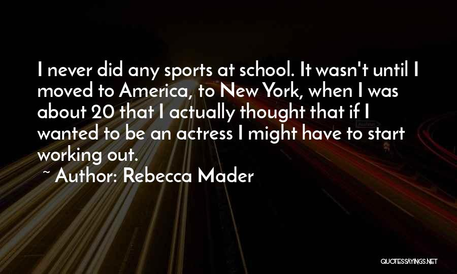 I Never Thought That Quotes By Rebecca Mader