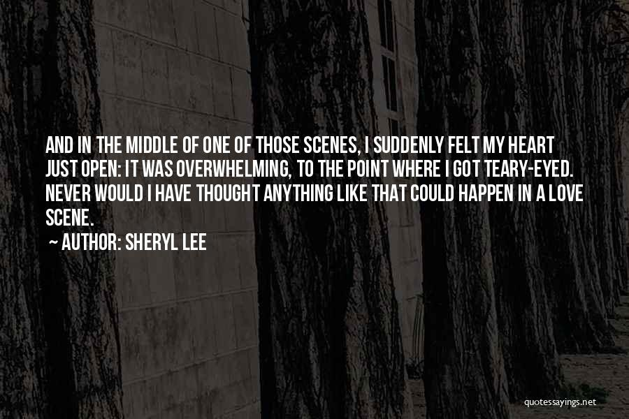 I Never Thought That Quotes By Sheryl Lee