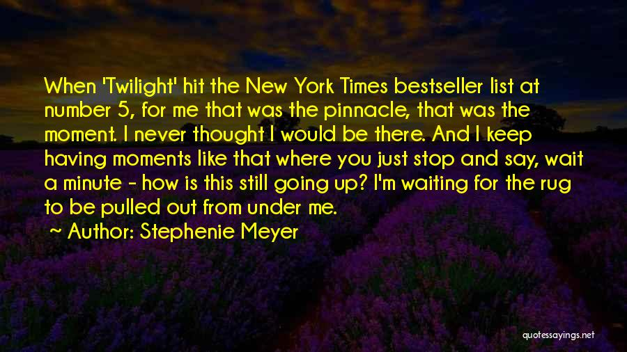 I Never Thought That Quotes By Stephenie Meyer